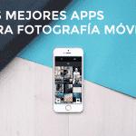 mejores apps fotografía móvil